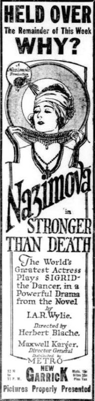 "Advertisement of Nazimova in ""Stonger Than Death"" at the Garick Theater"