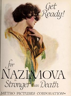 "1920: ""Get ready for Nazimova!"" Poster for 'Stronger than Death'"