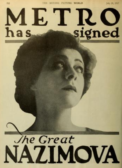 """Metro has signed The Great Nazimova"" announcement Moving Picture World, July 28, 1917"