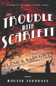 """The Trouble with Scarlett"" by Martin Turnbull"