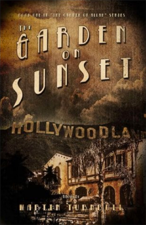 """The Garden on Sunset"" by Martin Turnbull, book 1 of the Garden of Allah novels"